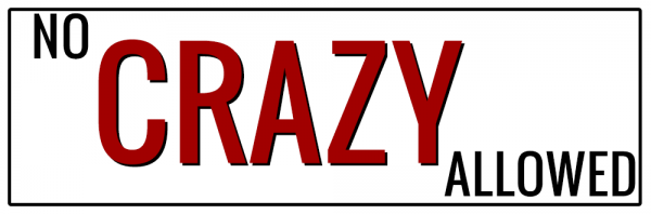 2 - No Crazy Allowed (with the word Crazy in RED)