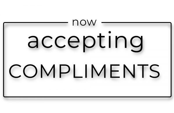 3 - Now accepting compliments